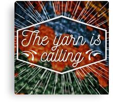 The yarn is calling Canvas Print