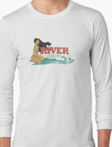 River Country. Just around the river bend ...  Long Sleeve T-Shirt