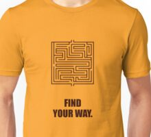 Find Your Way - Corporate Start-up Quotes Unisex T-Shirt