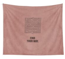 Find Your Way - Corporate Start-up Quotes Wall Tapestry