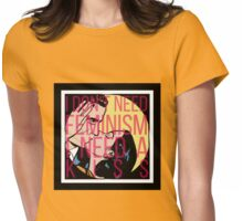I Don't Need Feminism. I Need a Kiss. Womens Fitted T-Shirt