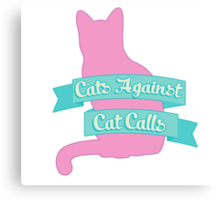Cats Against Cat Calls Pastel Canvas Print