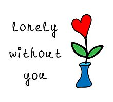 lonely without you Photographic Print