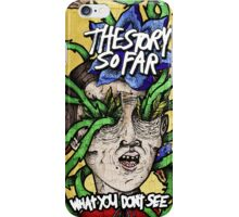 The Story So Far - What You Don't See iPhone Case/Skin