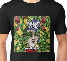 The Story So Far - What You Don't See Unisex T-Shirt