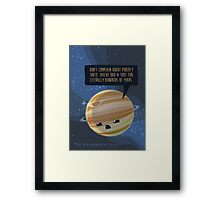 Don't complain about puberty Framed Print