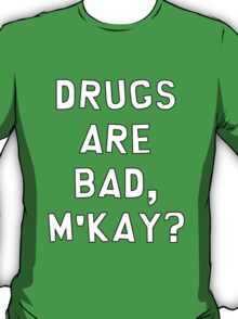 """South Park """"Drugs Are Bad, M'kay?"""" T-Shirt"""
