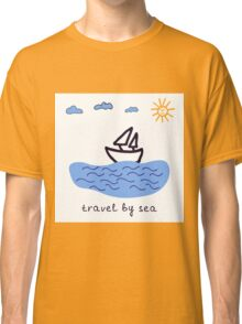 Travel by sea  Classic T-Shirt