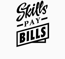 Skills Pay Bills - Black Unisex T-Shirt