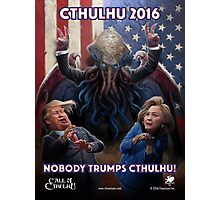 NOBODY TRUMPS CTHULHU! Photographic Print
