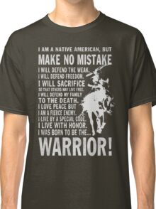 I AM A NATIVE AMERICAN Classic T-Shirt
