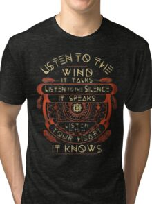 NATIVE AMERICAN LISTEN TO THE WIND IT TALKS LISTEN TO THE SILENCE IT SPEAKS LISTEN YOUR HEART IT KNOWS Tri-blend T-Shirt