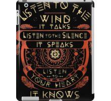 NATIVE AMERICAN LISTEN TO THE WIND IT TALKS LISTEN TO THE SILENCE IT SPEAKS LISTEN YOUR HEART IT KNOWS iPad Case/Skin