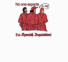 Who expects the Spanish Inquisition? Unisex T-Shirt