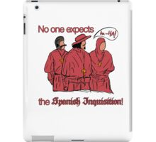 Who expects the Spanish Inquisition? iPad Case/Skin
