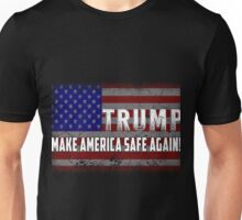 Trump - Make America Safe Again! Unisex T-Shirt