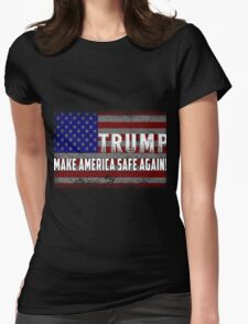 Trump - Make America Safe Again! Womens Fitted T-Shirt