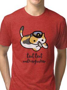 Tut tut motherfucker Tri-blend T-Shirt