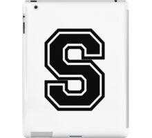 "Letter ""S""  - Varsity / Collegiate Font - Black Print iPad Case/Skin"