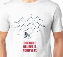 Dream It Believe It Achieve It - Corporate Start-up Quotes Unisex T-Shirt
