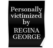 Personally Victimized by Regina George (Black) Poster