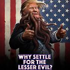 WHY SETTLE FOR THE LESSER EVIL? Art & Merchandise by Chaosium
