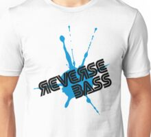 Reverse Bass Music Quote Unisex T-Shirt