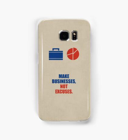 Make Businesses, Not Excuses - Corporate Startup Quotes Samsung Galaxy Case/Skin