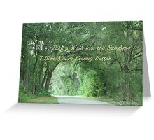 Inspirational Card - A Walk into the sunshine Greeting Card