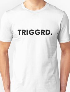 TRIGGRD. Unisex T-Shirt