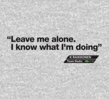 Kimi Raikkonen quote: Leave me alone I know what I'm doing by bluestubble