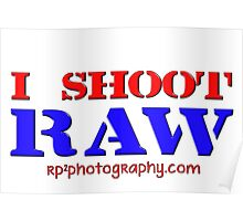 I Shoot Raw Poster