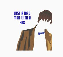 Just a mad man with a box Unisex T-Shirt