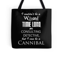 but I can be a cannibal Tote Bag