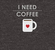 I Need Coffee Unisex T-Shirt