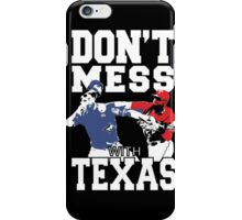 Texas - Don't Mess With Texas iPhone Case/Skin
