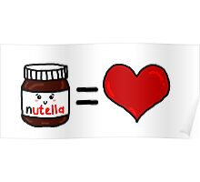 Nutella Is Love Poster