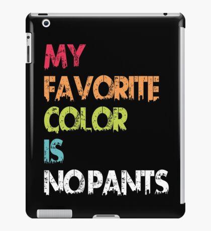 My Favorite Color Is No Pants iPad Case/Skin