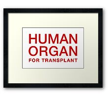 HUMAN ORGAN FOR TRANSPLANT Framed Print