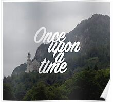 Once upon a time - Neuschwanstein Castle Poster