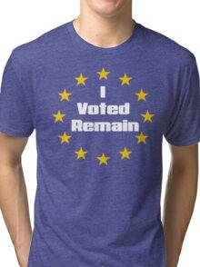 Brexit - I voted remain.  Tri-blend T-Shirt