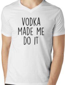 Vodka made me do it Mens V-Neck T-Shirt