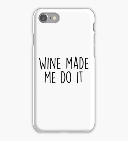 Wine made me do it iPhone Case/Skin