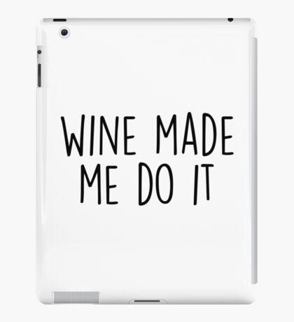 Wine made me do it iPad Case/Skin