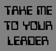 take me to your leader by Vana Shipton