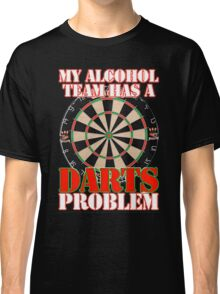 My Alcohol Team Darts Classic T-Shirt