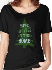 Going to the woods is going Home Women's Relaxed Fit T-Shirt