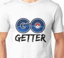 Go Getter Unisex T-Shirt