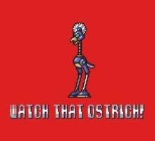 Watch That Ostrich! T-Shirt