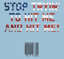 Stop Tryin' To Hit Me by upsidedownRETRO